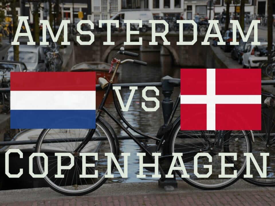 Amsterdam vs Copenhagen