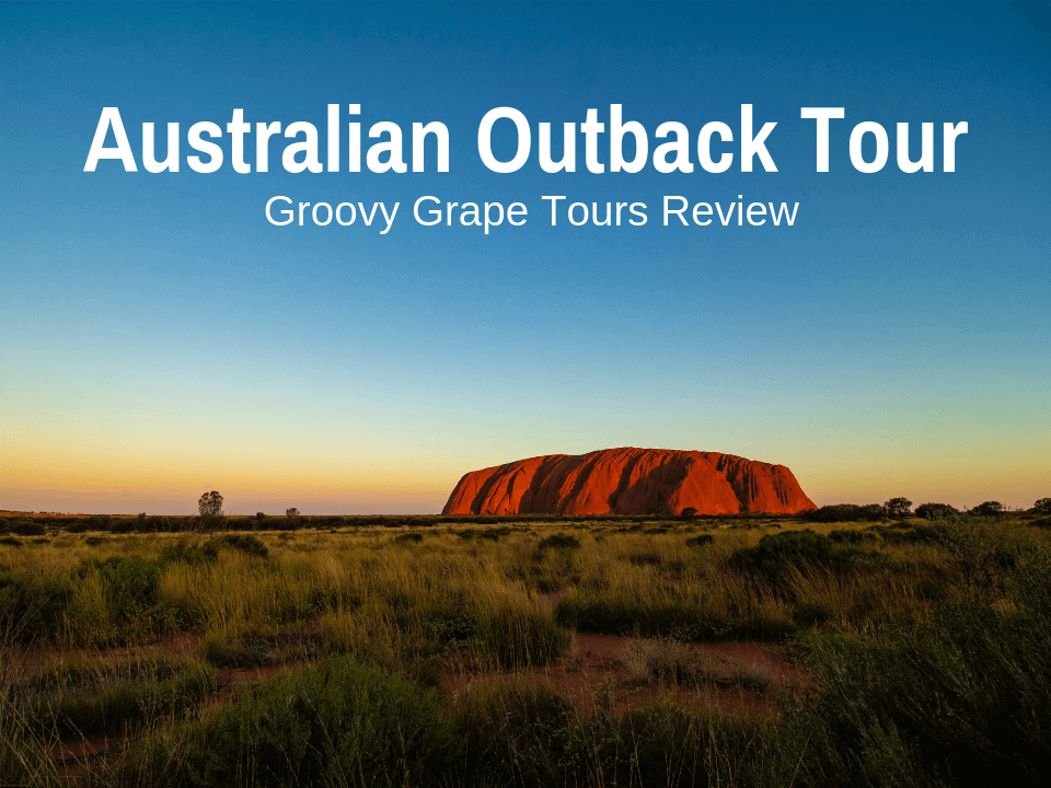Groovy Grape Tours review of Australia's red centre outback